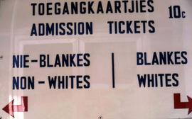 "Sign stating ""Admission Tickets Non Whites and Whites"""